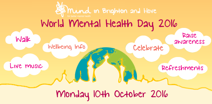 world mental health day 2016 mind brighton and hove